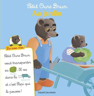 Couverture de «Petit Ours Brun, Lis avec moi – Au jardin»