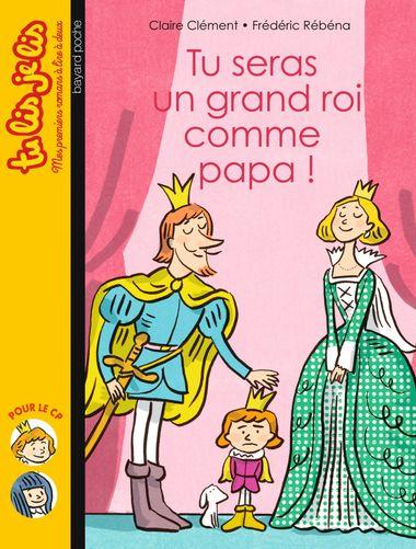 Couverture de «Tu seras un grand roi comme papa !»