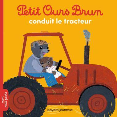 Couverture de «Petit Ours Brun conduit le tracteur»