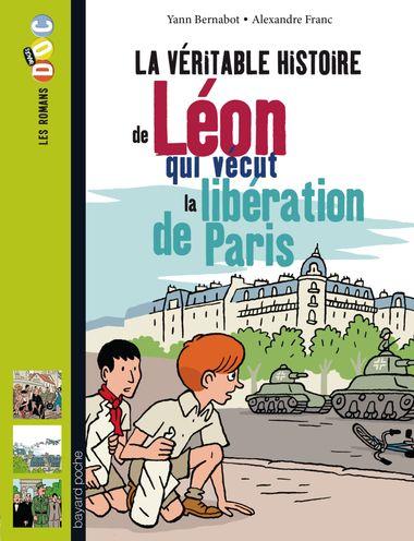 Couverture de «La véritable histoire de Léon, qui vécut la libération de Paris»