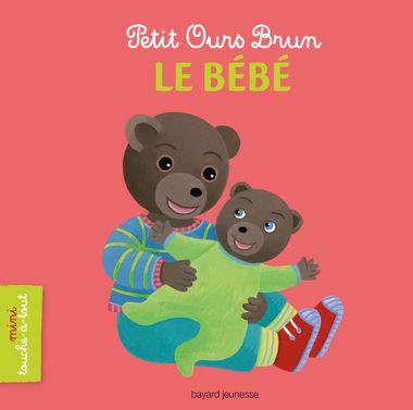 Couverture de «Petit Ours Brun mini touche-à-tout – Le bébé»
