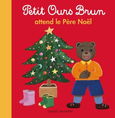 Couverture de «Petit Ours Brun attend le père Noël»