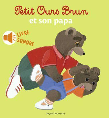 Couverture de «Petit Ours Brun et son papa – livre sonore»