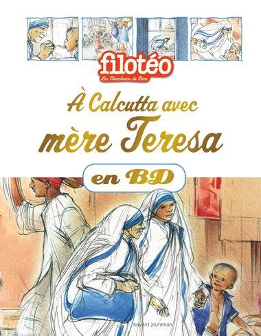 Couverture de «À Calcutta avec Mère Teresa, en BD»