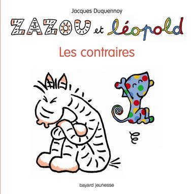 Couverture de «ZAZOU ET LÉOPOLD – LES CONTRAIRES»