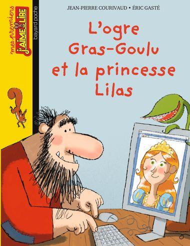 Couverture de «L'ogre Gras-goulu et la princess Lilas»