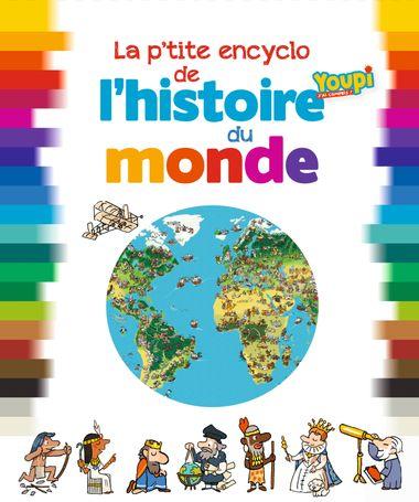 Couverture de «La p'tite encyclo de l'histoire du monde»