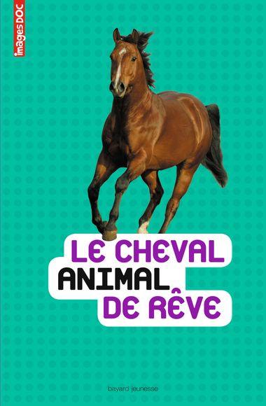 Couverture de «Le cheval, animal de rêve»