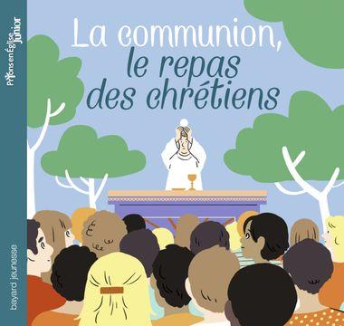 Couverture de «La communion, le repas des chrétiens»
