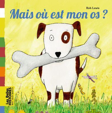 Couverture de «Mais où est mon os ?»