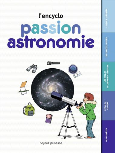 Couverture de « Passion astronomie – L'encyclo »