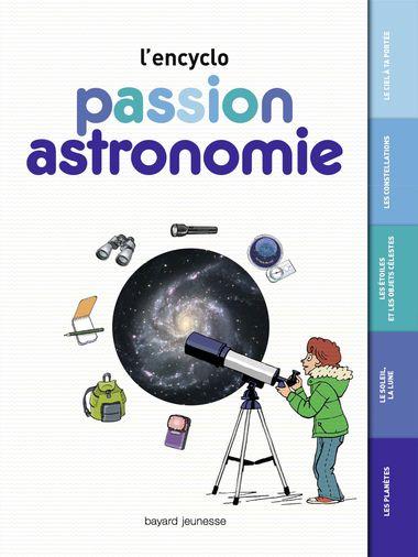 Couverture de «Passion astronomie – L'encyclo»