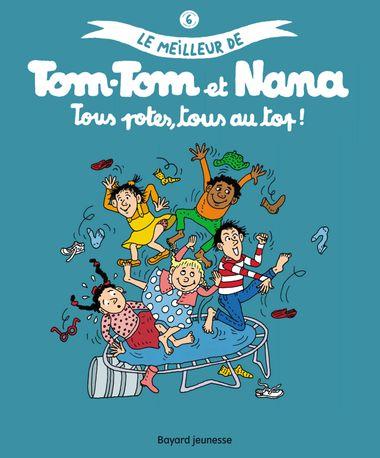 Couverture de «Le meilleur de Tom-Tom et Nana T06 – Tous potes»