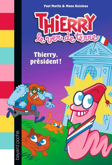 Couverture de «Thierry président !»
