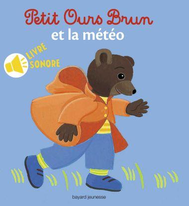 Couverture de «Petit Ours Brun et la météo – livre sonore»
