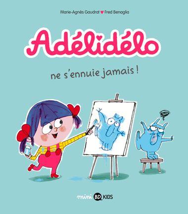 Couverture de «Adélidélo ne s'ennuie jamais !»
