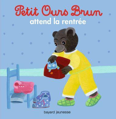 Couverture de «Petit Ours Brun attend la rentrée»