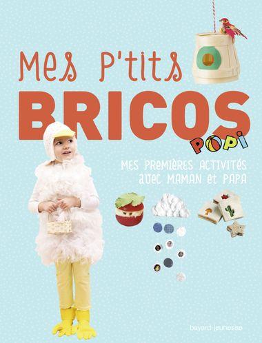 Couverture de «Mes p'tits brico Popi»