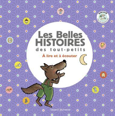 Couverture de «Les Belles Histoires des tout-petits à lire et à écouter»