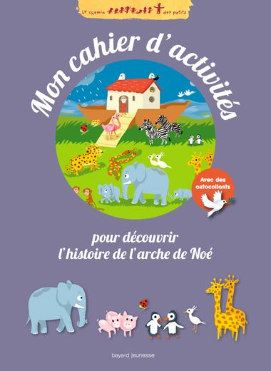 Couverture de «Mon cahier d'activités de l'Arche de Noé»