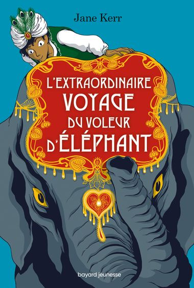 Couverture de «L'extraordinaire voyage du voleur d'éléphant»