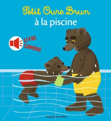Couverture de «Petit Ours Brun à la piscine – livre sonore»