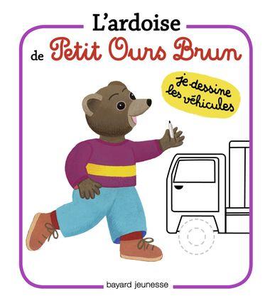Couverture de «L'ardoise de Petit Ours Brun – Je dessine les véhicules»
