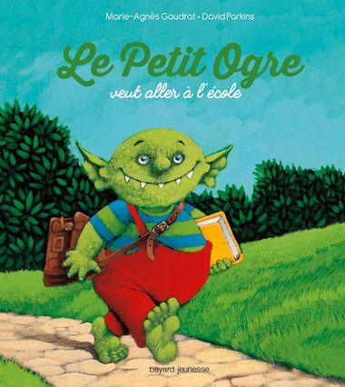 Couverture de «Le petit ogre veut aller à l'école»