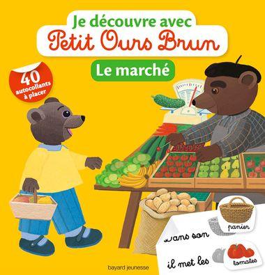 Couverture de «Je découvre le marché avec Petit Ours Brun»