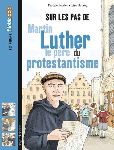 Couverture de «Sur les pas de Martin Luther, le père du protestantisme»