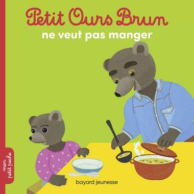 Couverture de «Petit Ours Brun ne veut pas manger»