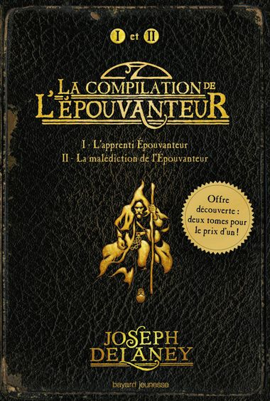Couverture de «La compilation de L'Épouvanteur : L'apprenti-Épouvanteur – La malédiction de l'Épouvanteur»
