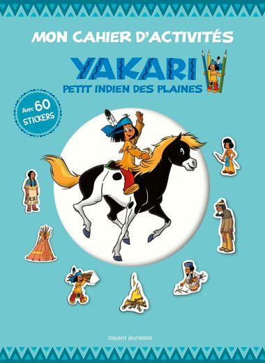 Couverture de «Mon cahier d'activités Yakari petit Indien des plaines»