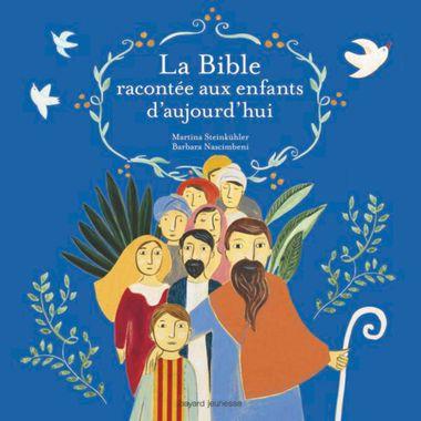 Couverture de «La Bible racontée aux enfants d'aujourd'hui»