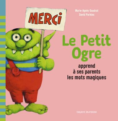 Couverture de «Le Petit Ogre apprend à ses parents les mots magiques»