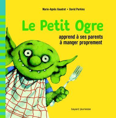 Couverture de «Le Petit Ogre apprend à ses parents à manger proprement»