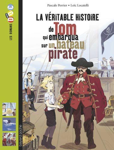Couverture de «La véritable histoire de Tom, qui embarqua sur un bateau pirate»