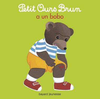 Couverture de «Petit Ours Brun a un bobo»