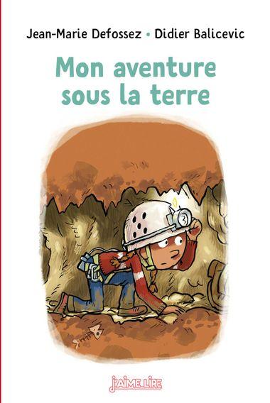 Couverture de «Mon aventure sous la terre»