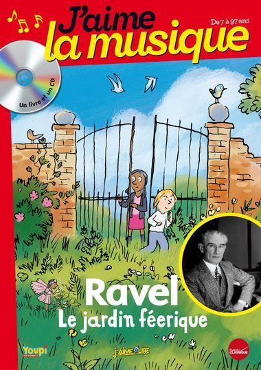 Couverture de «JARDIN FEERIQUE DE MAURICE RAVEL (LE)»