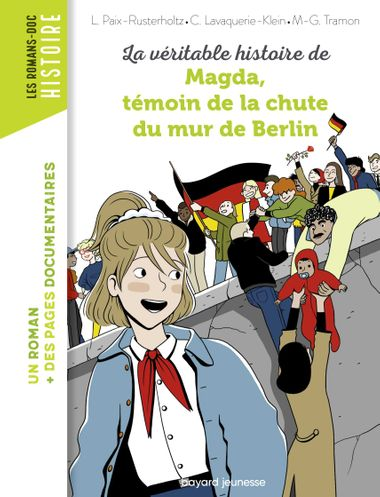 Couverture de «La véritable histoire de Magda, témoin de la chute du mur de Berlin»