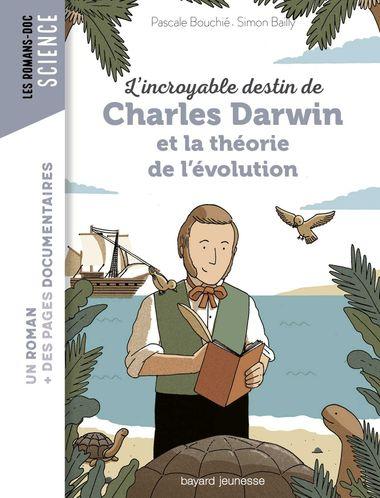 Couverture de «L'incroyable destin de Charles Darwin et la théorie de l'évolution»