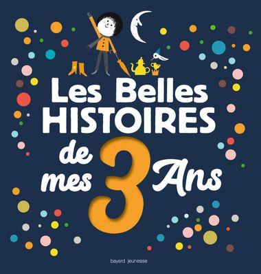 Couverture de «Les Belles histoires de mes 3 ans»