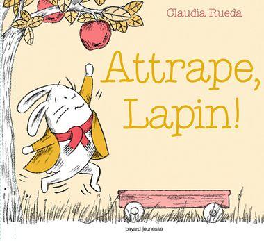 Couverture de «Attrape, Lapin !»