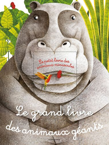 Couverture de «Le grand livre des animaux géants – Le petit livre des animaux minuscules»