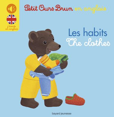 Couverture de « Mini-sonore en anglais Petit Ours Brun – Les habits/The clothes »