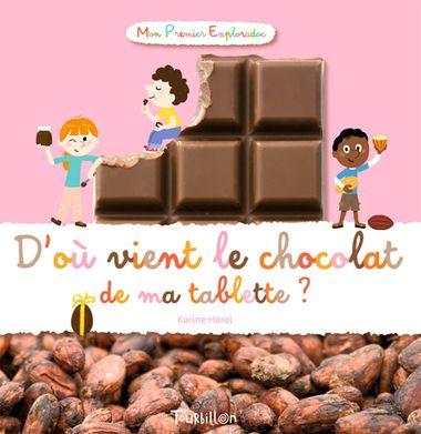 Couverture de «D'où vient le chocolat de ma tablette ?»