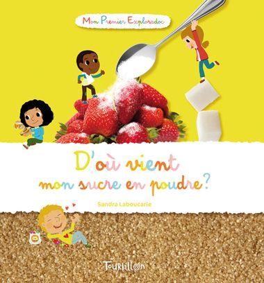 Couverture de «D'où vient mon sucre en poudre ?»