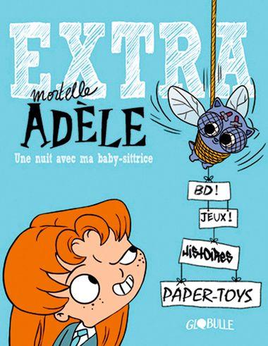 Couverture de «Extra Mortelle Adèle T1 – Une nuit avec ma baby sittrice»