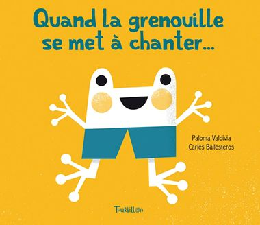 Couverture de « Quand la grenouille se met à chanter »